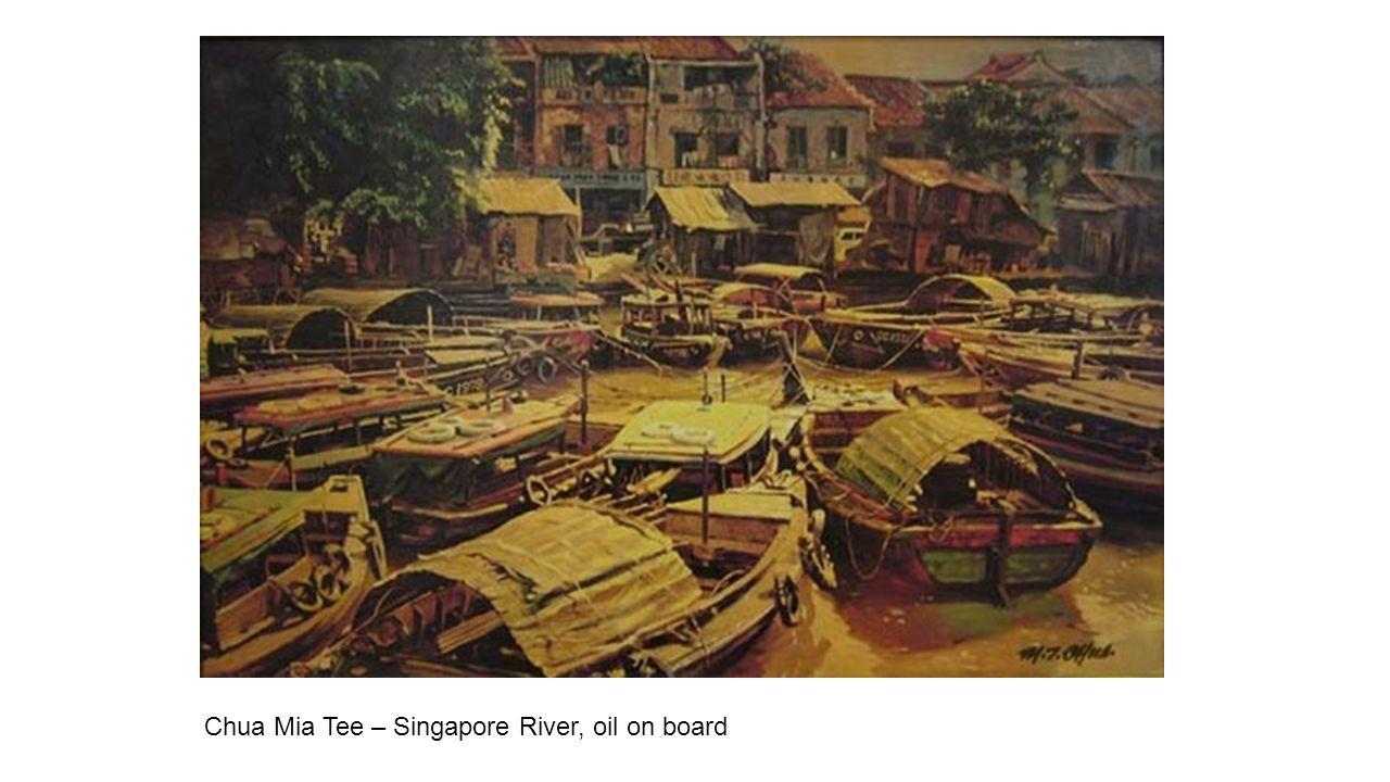 Chua Mia Tee – Singapore River, oil on board