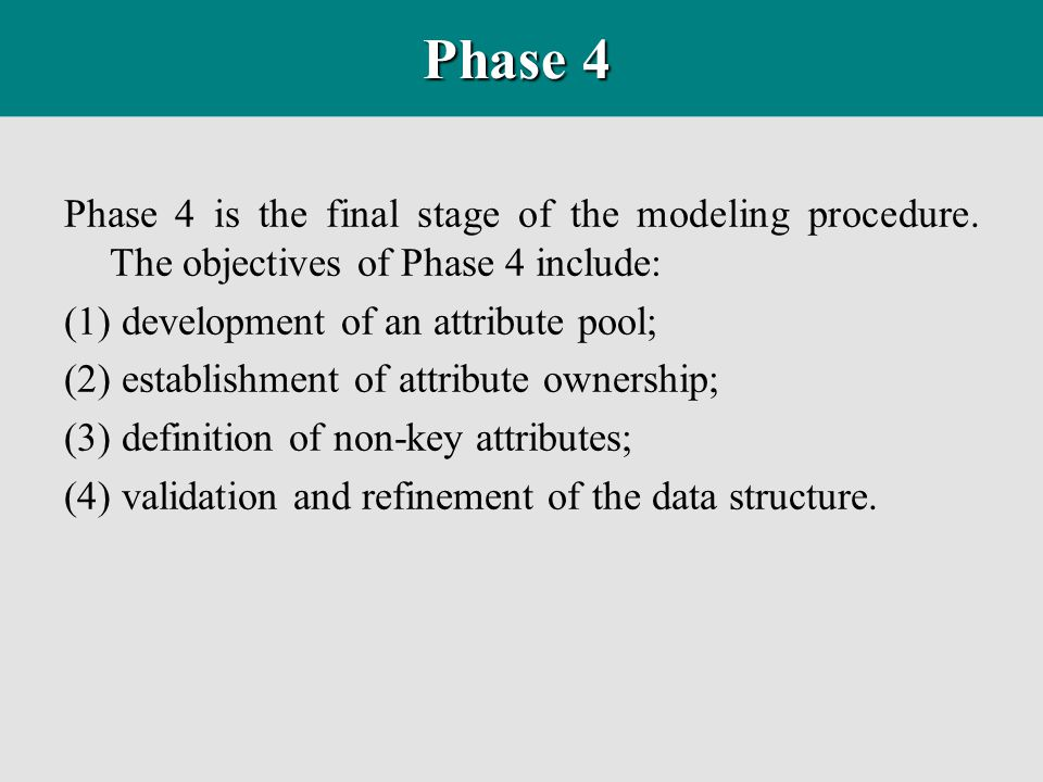 Phase 4 Phase 4 is the final stage of the modeling procedure. The objectives of Phase 4 include: (1) development of an attribute pool; (2) establishme