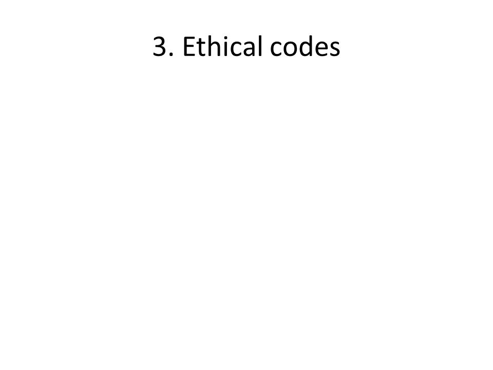 3. Ethical codes