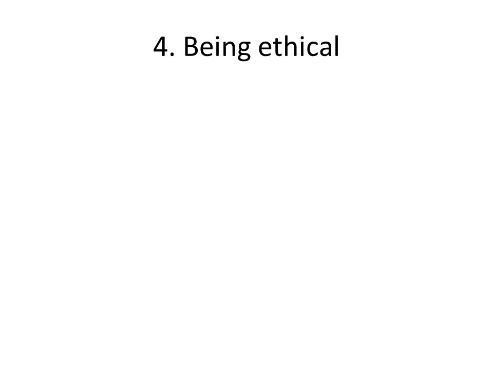 4. Being ethical