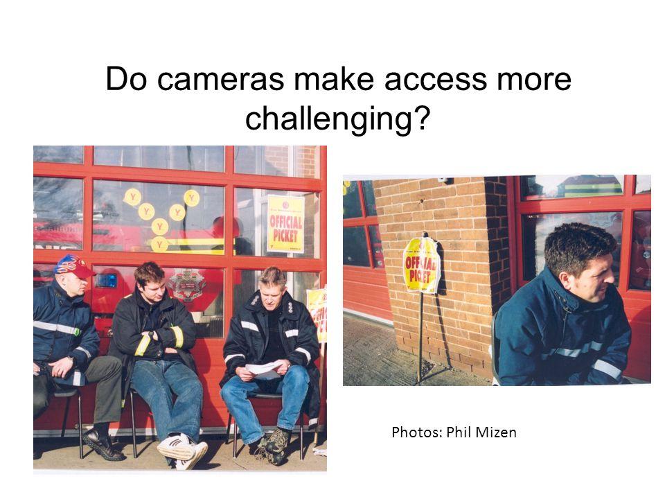 Do cameras make access more challenging Photos: Phil Mizen