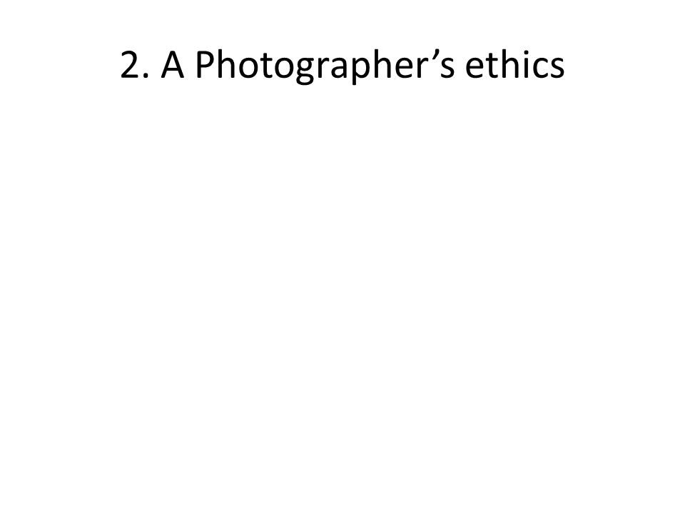 Ethics and non-participatory methods Outsider views: seeing differently Seeing what the respondents can't see Photographer s ethics and social research ethics combine.