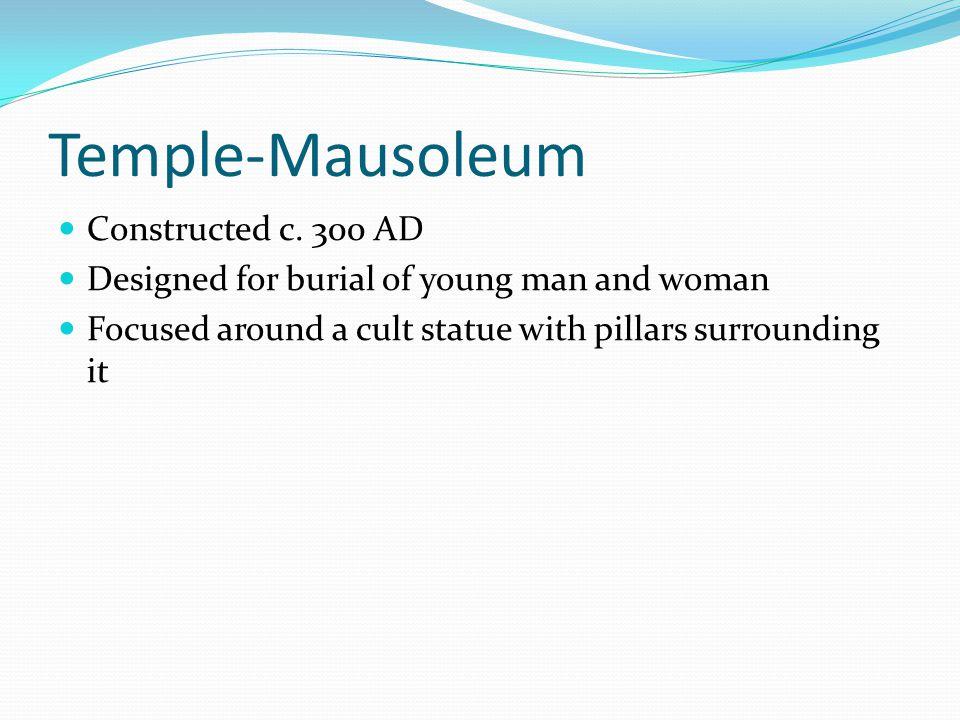 Temple-Mausoleum Constructed c.
