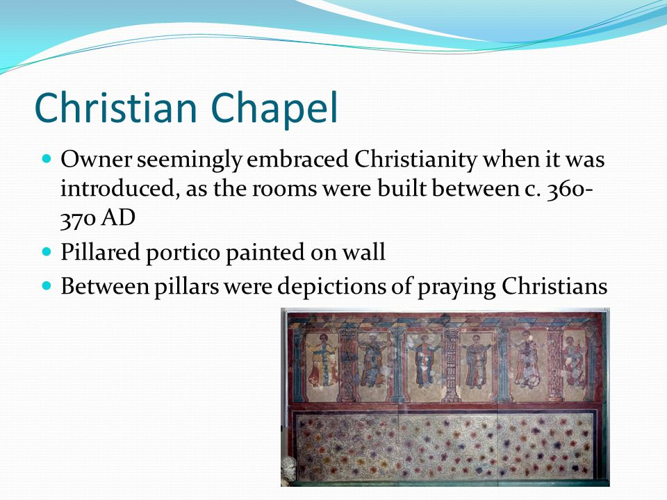 Christian Chapel Owner seemingly embraced Christianity when it was introduced, as the rooms were built between c.
