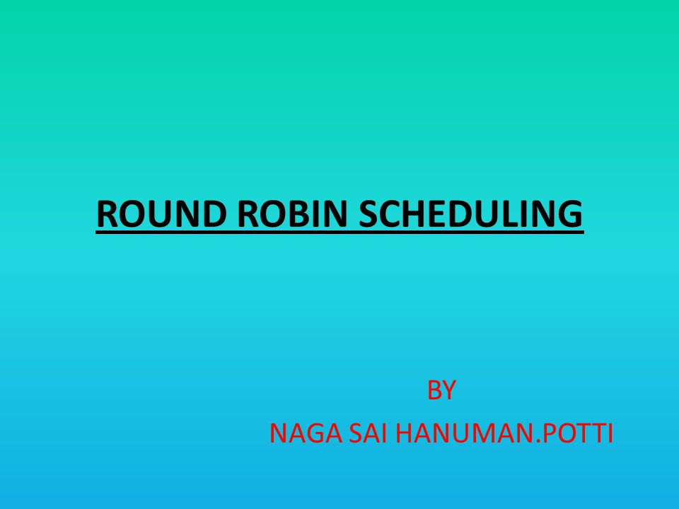 OUTLINE What is Round Robin.Complete graph. Real time Example.