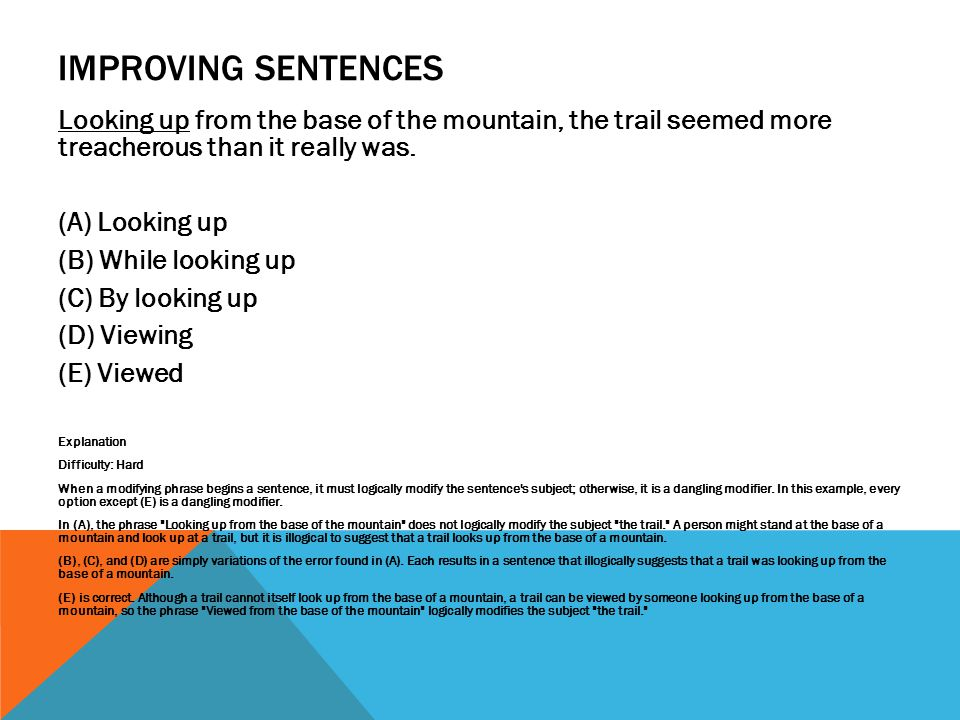 IMPROVING SENTENCES One of the most common types of mistakes that inexperienced physicians make is misreading symptoms, another that occurs about as frequently is recommending inappropriate treatment.