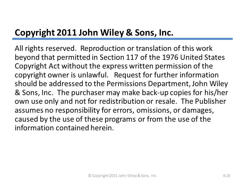 Copyright 2011 John Wiley & Sons, Inc. All rights reserved. Reproduction or translation of this work beyond that permitted in Section 117 of the 1976