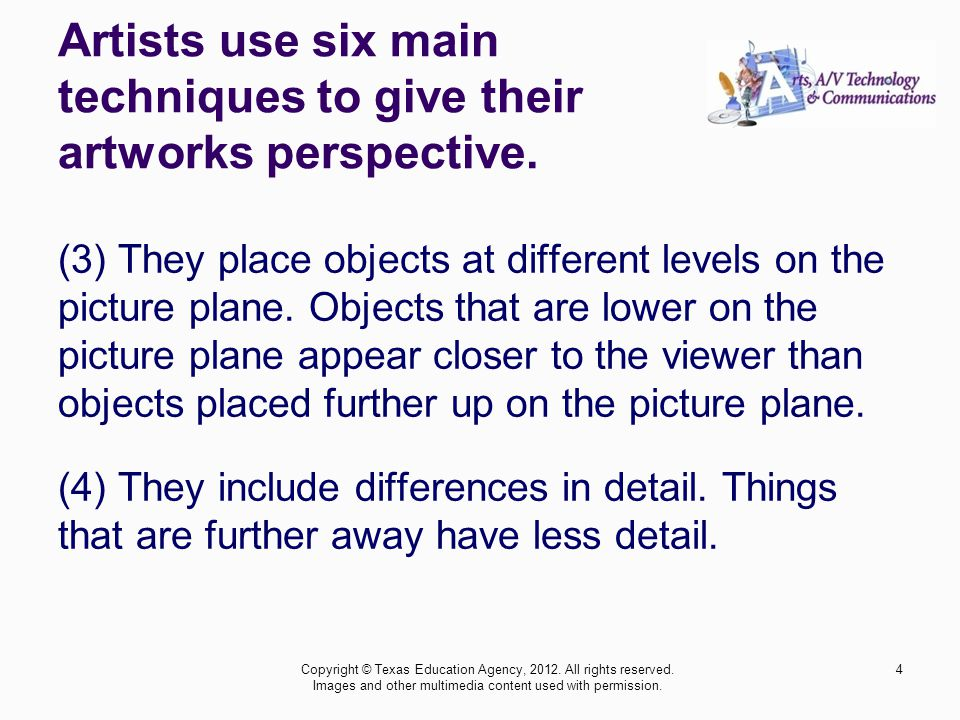 (3) They place objects at different levels on the picture plane.