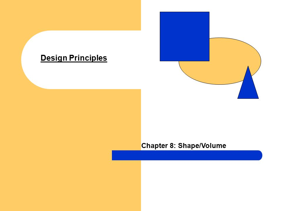 Shape Shape— A visually perceived area created by an enclosing line, color or value change to define an edge.