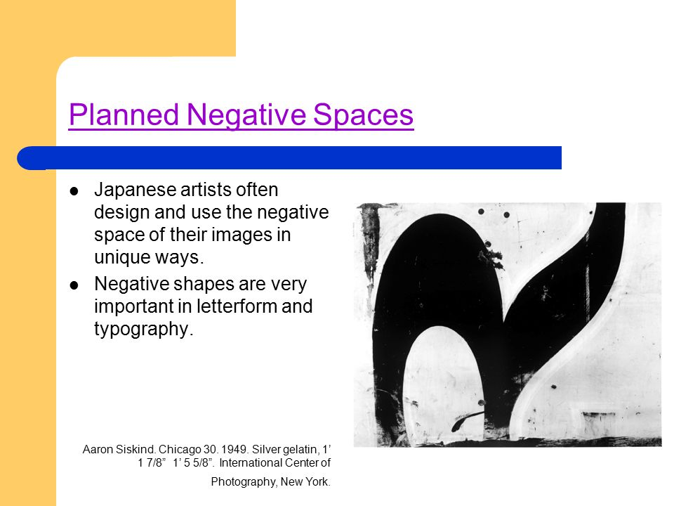 Planned Negative Spaces Japanese artists often design and use the negative space of their images in unique ways. Negative shapes are very important in