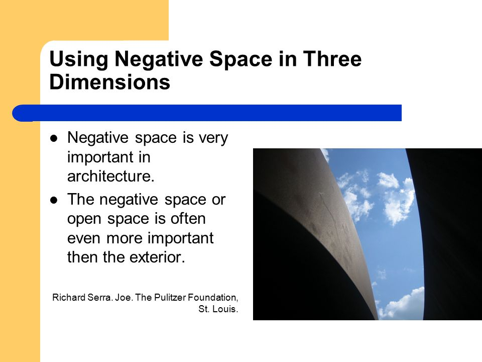 Using Negative Space in Three Dimensions Negative space is very important in architecture. The negative space or open space is often even more importa