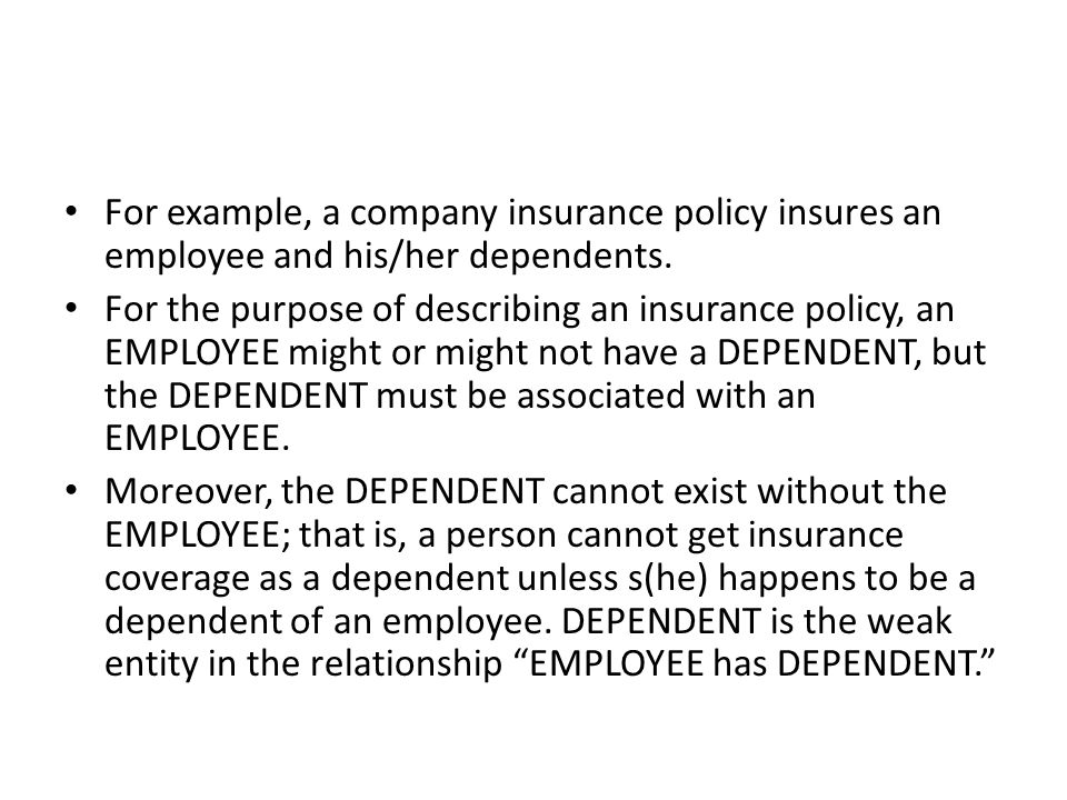 For example, a company insurance policy insures an employee and his/her dependents.