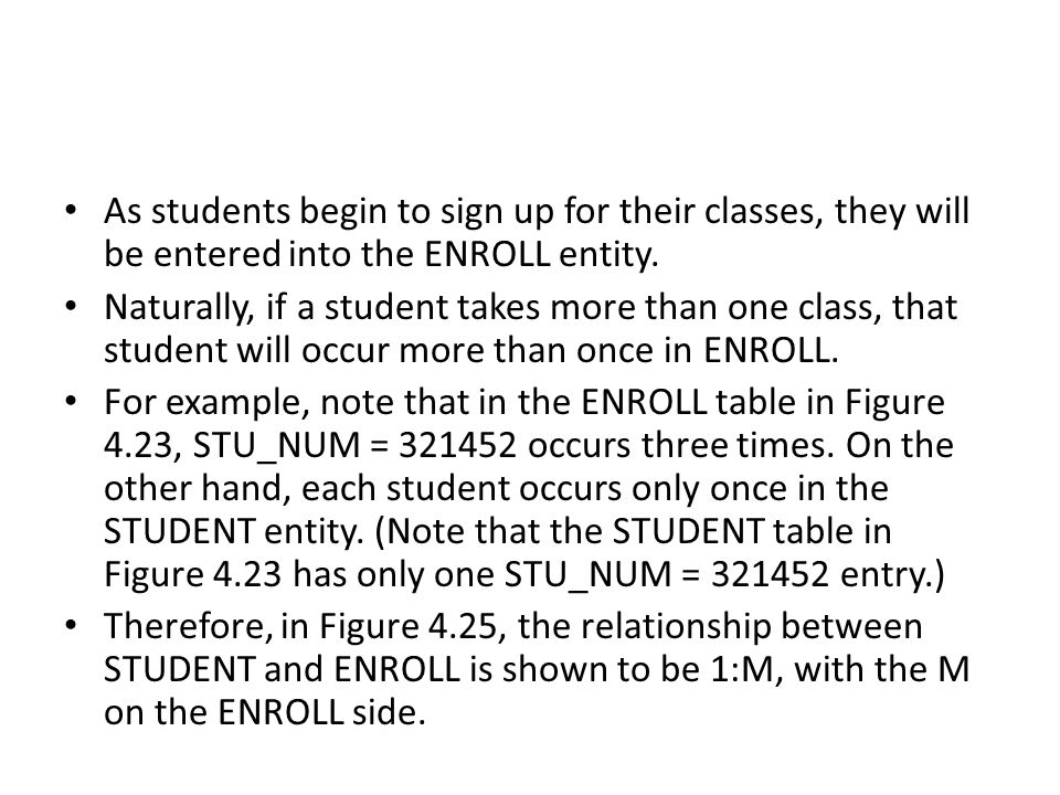 As students begin to sign up for their classes, they will be entered into the ENROLL entity.