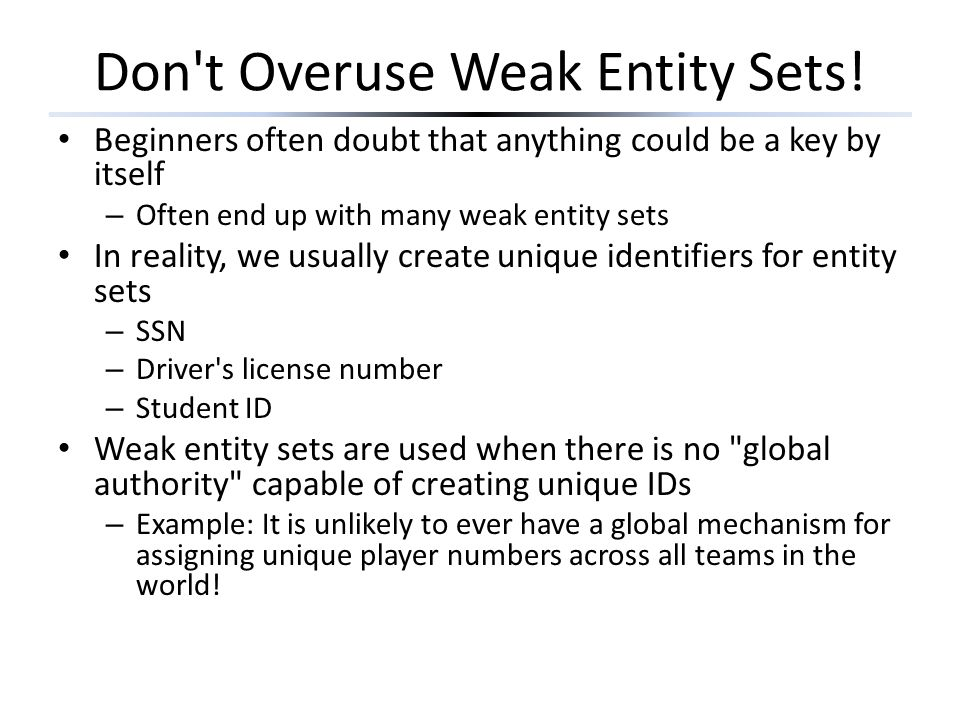 Don t Overuse Weak Entity Sets.