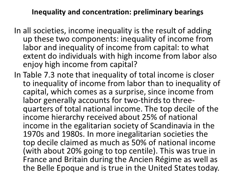 Inequality and concentration: preliminary bearings In all societies, income inequality is the result of adding up these two components: inequality of