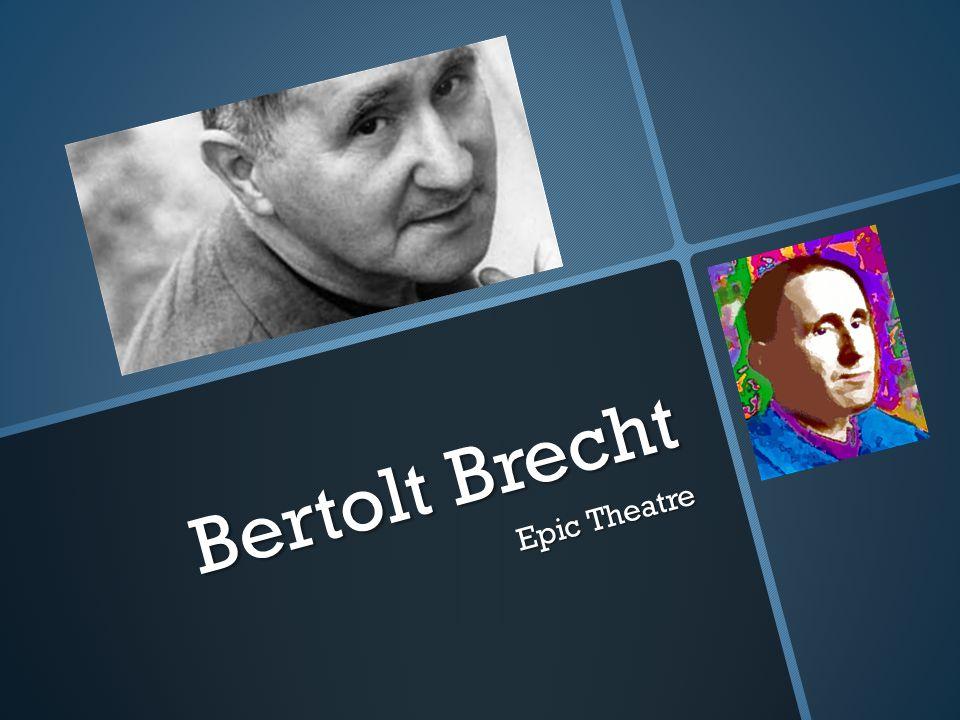 Bertolt Brecht Epic Theatre