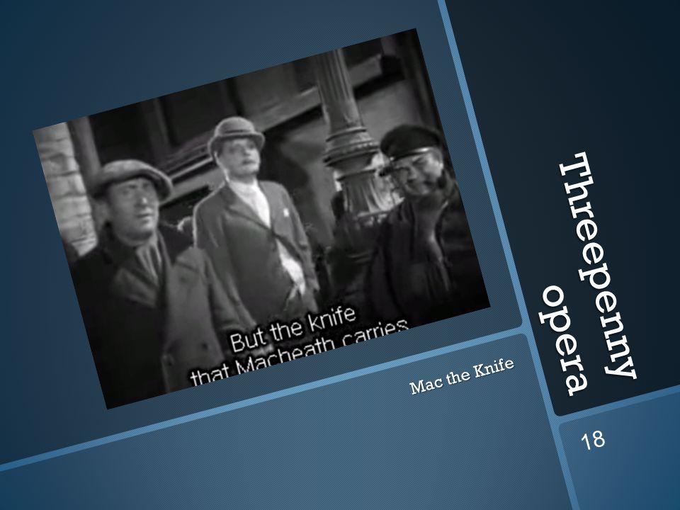 Threepenny opera Mac the Knife 18