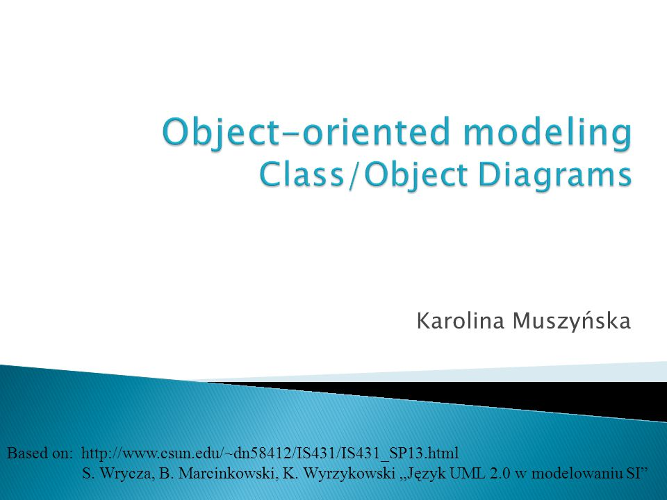  Static view - class/object diagrams ◦ role ◦ basic concepts ◦ advanced concepts ◦ examples 2