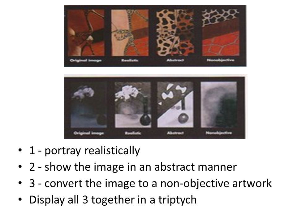 1 - portray realistically 2 - show the image in an abstract manner 3 - convert the image to a non-objective artwork Display all 3 together in a triptych