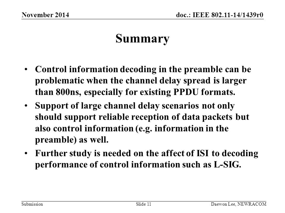 doc.: IEEE 802.11-14/1439r0 Submission Summary Control information decoding in the preamble can be problematic when the channel delay spread is larger