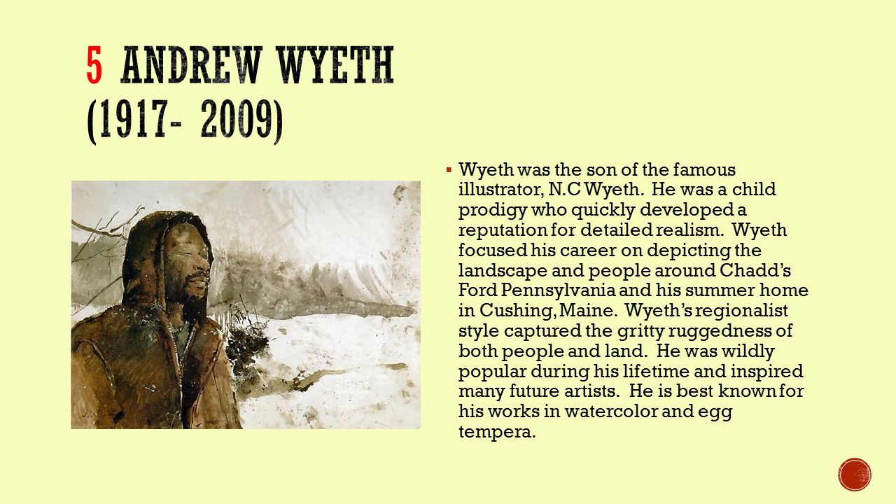  Wyeth was the son of the famous illustrator, N.C Wyeth.