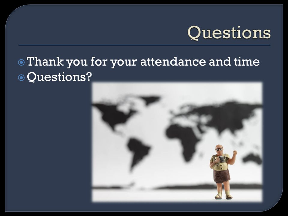  Thank you for your attendance and time  Questions