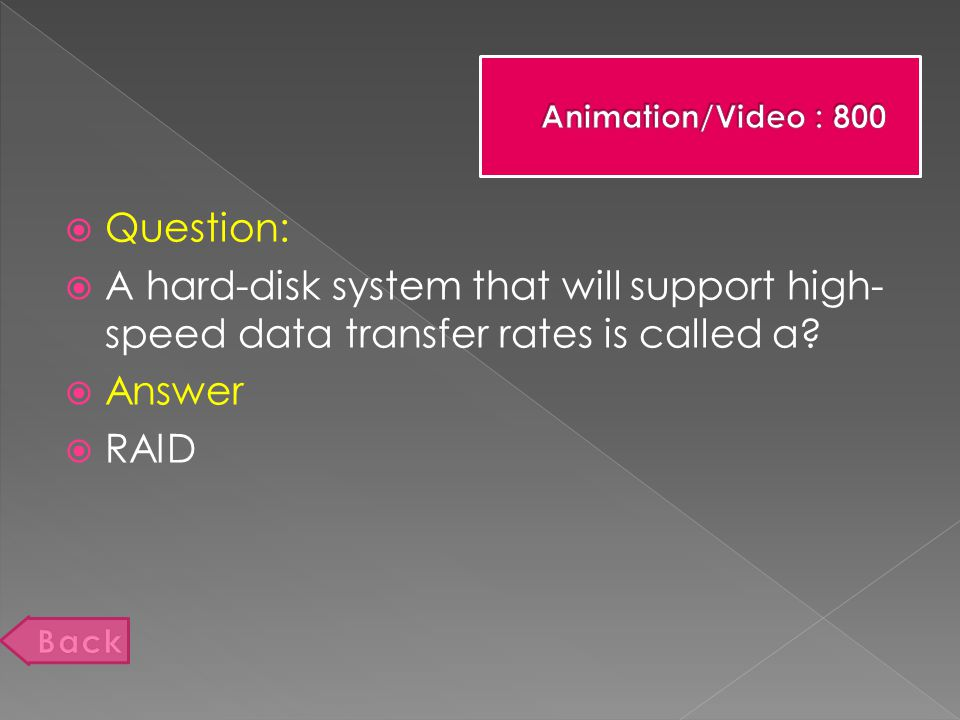  Question:  A hard-disk system that will support high- speed data transfer rates is called a.