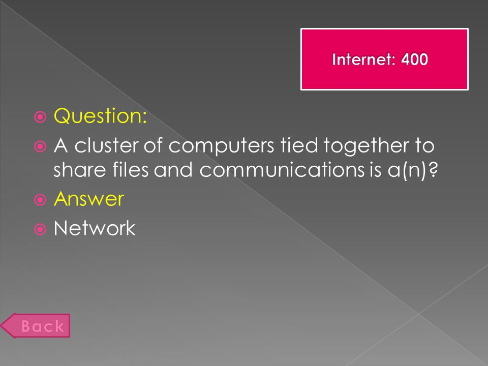  Question:  A cluster of computers tied together to share files and communications is a(n).