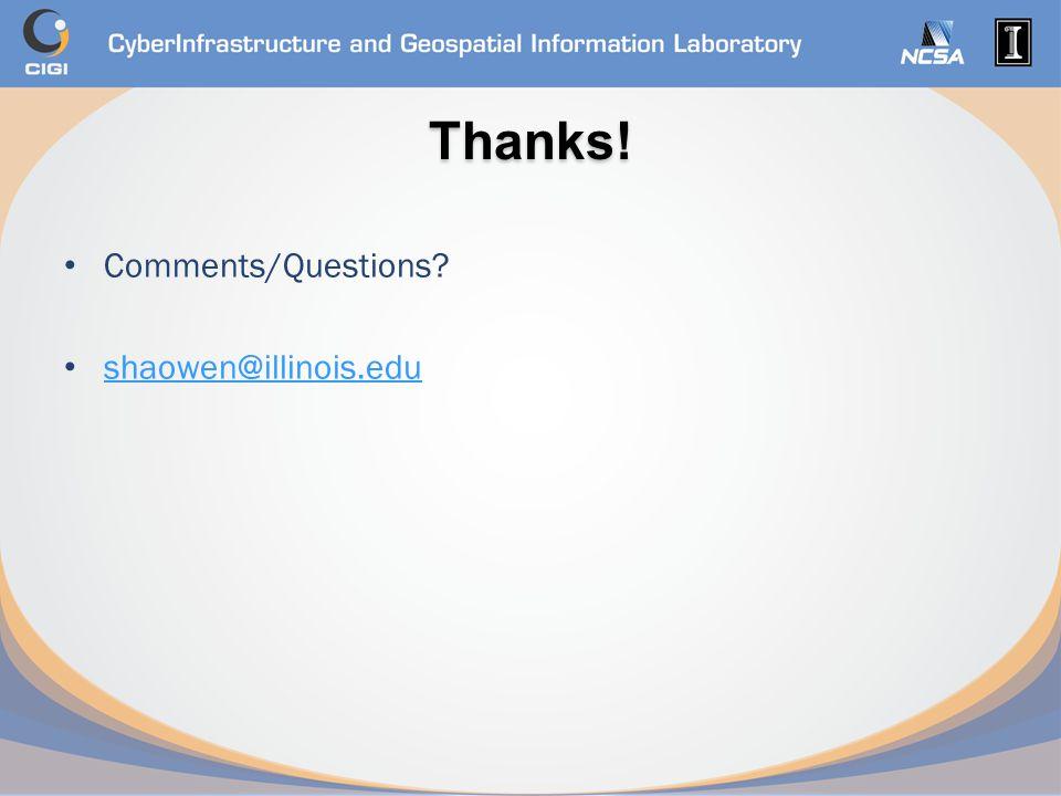 Thanks! Comments/Questions? shaowen@illinois.edu