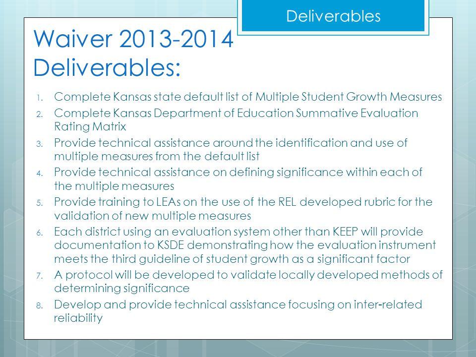 Waiver 2013-2014 Deliverables: 1.