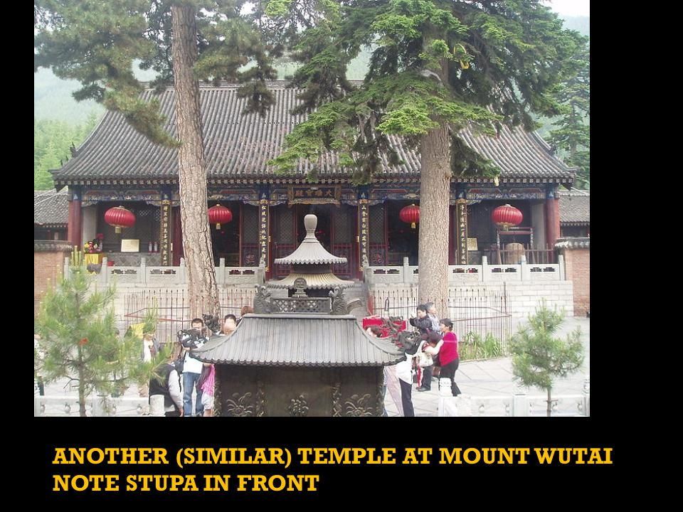 ANOTHER (SIMILAR) TEMPLE AT MOUNT WUTAI NOTE STUPA IN FRONT
