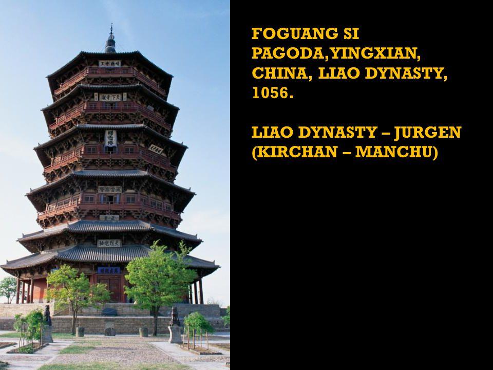 FOGUANG SI PAGODA,YINGXIAN, CHINA, LIAO DYNASTY, 1056. LIAO DYNASTY – JURGEN (KIRCHAN – MANCHU)
