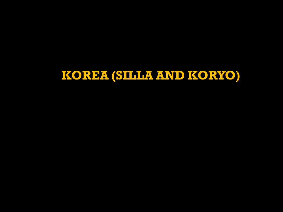 KOREA (SILLA AND KORYO)
