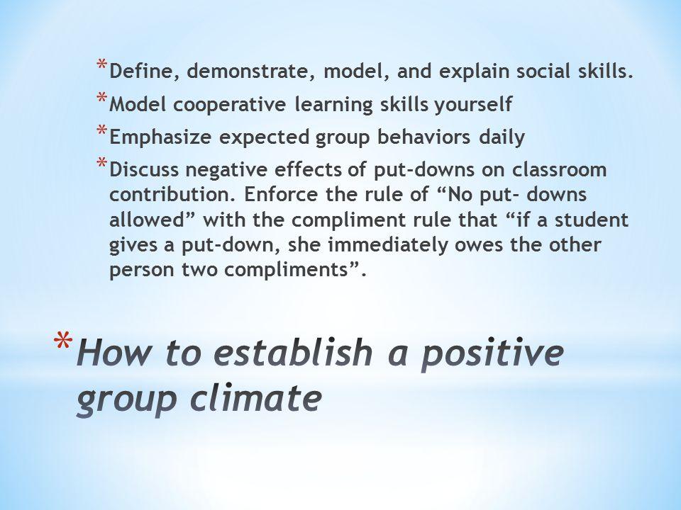 * Define, demonstrate, model, and explain social skills.