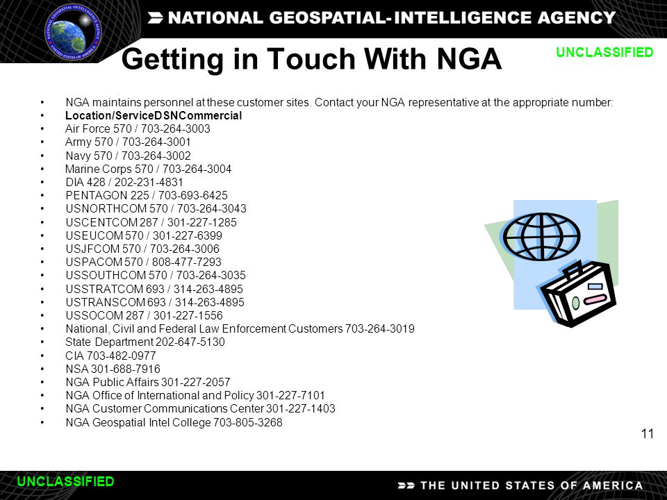 11 Getting in Touch With NGA NGA maintains personnel at these customer sites.