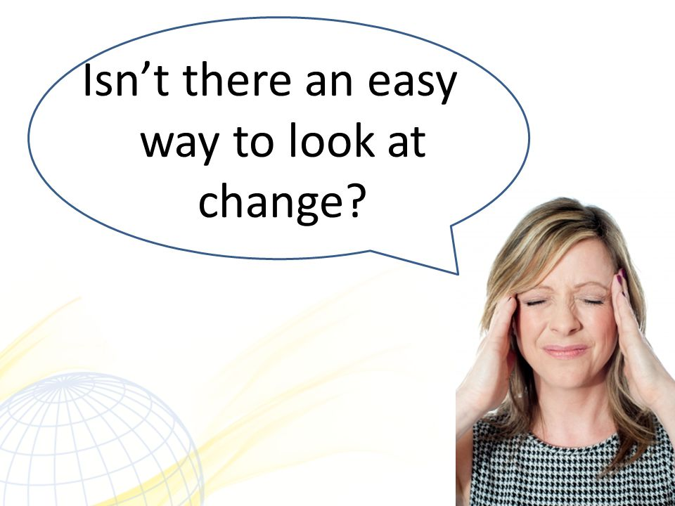 Isn't there an easy way to look at change