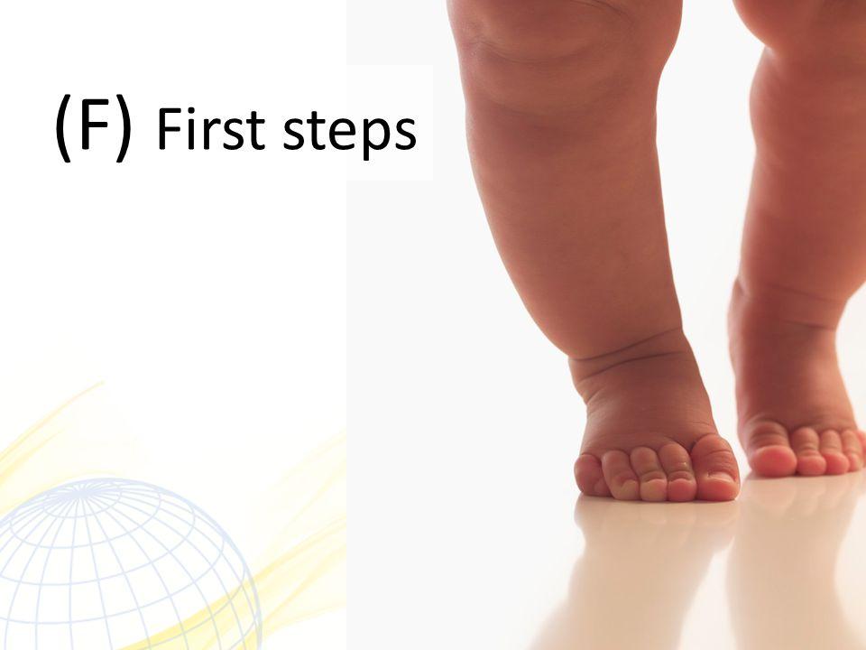 (F) First steps