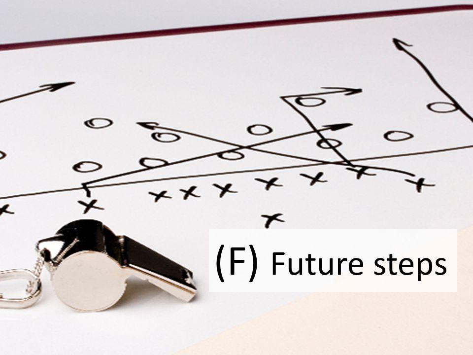 (F) Future steps