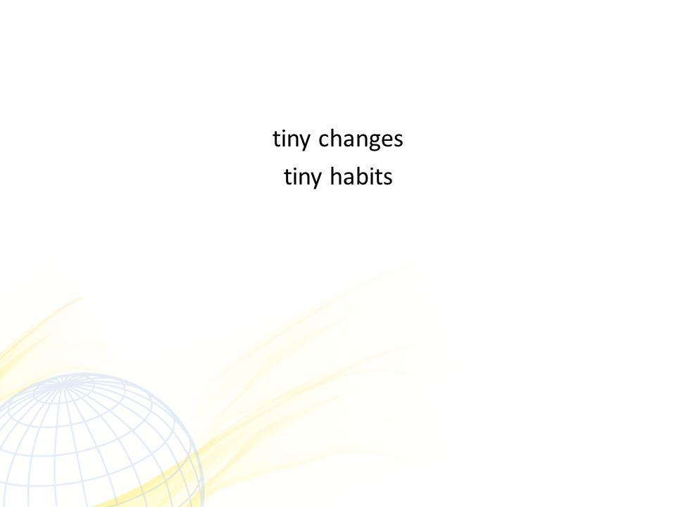 tiny changes tiny habits