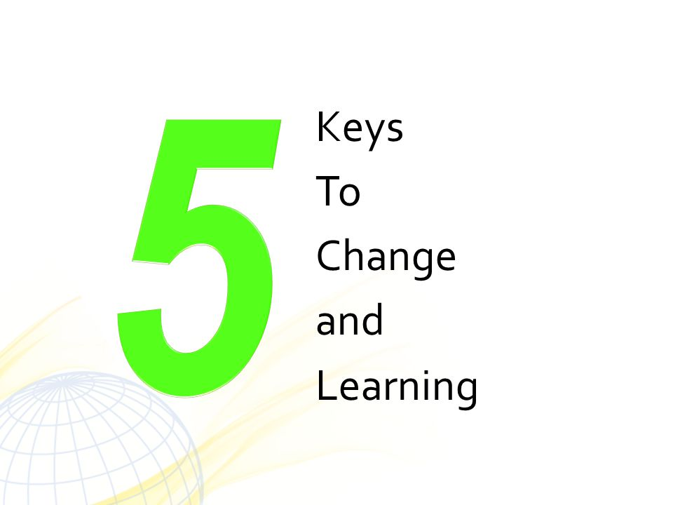 Keys To Change and Learning