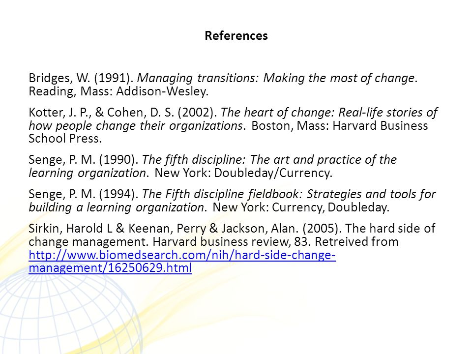 References Bridges, W. (1991). Managing transitions: Making the most of change.