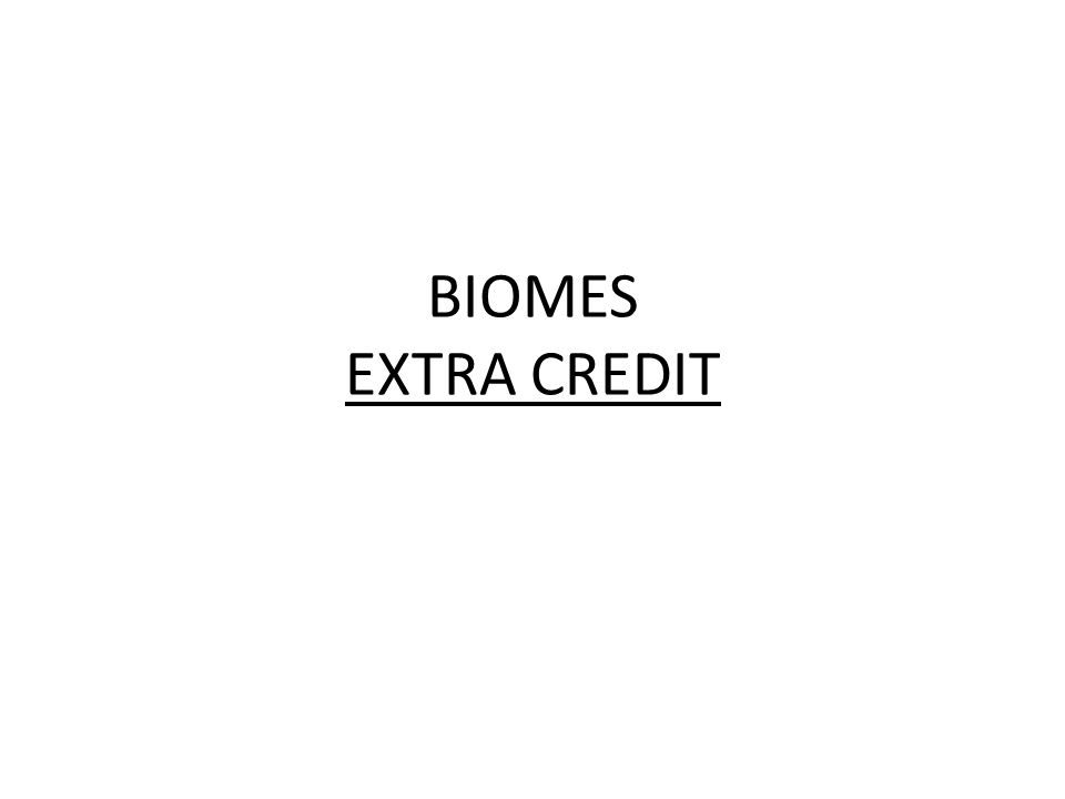 BIOMES EXTRA CREDIT