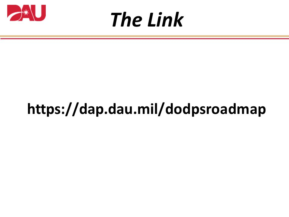 https://dap.dau.mil/dodpsroadmap The Link