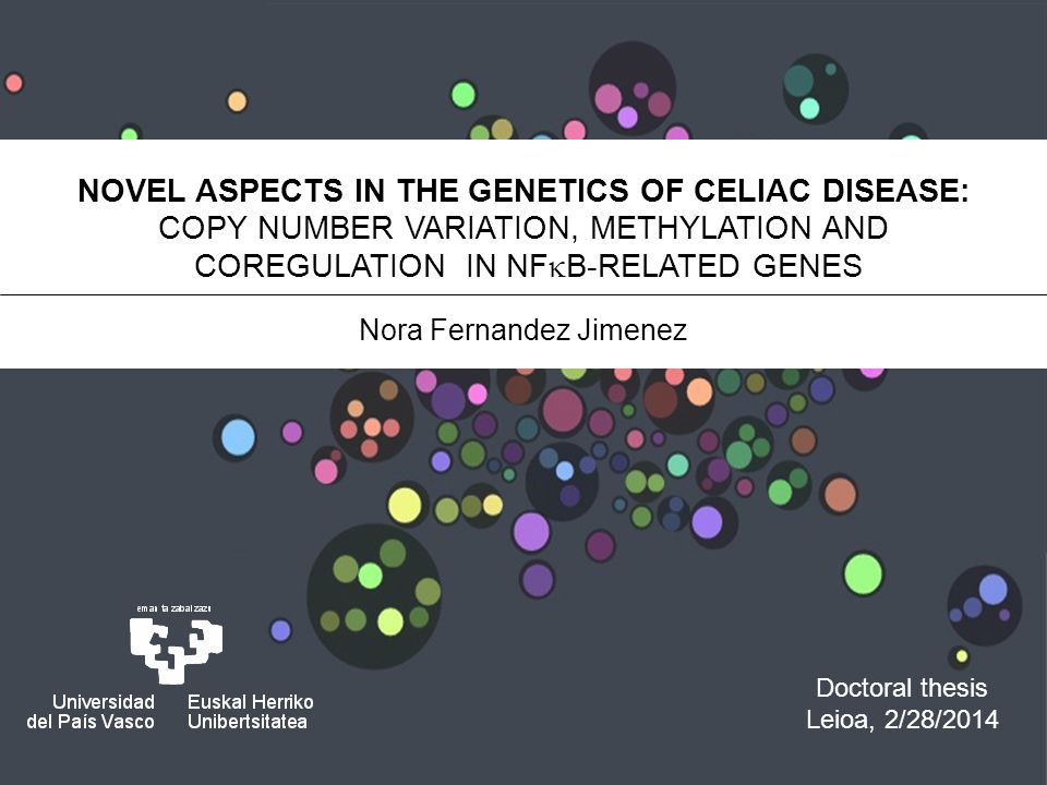 NOVEL ASPECTS IN THE GENETICS OF CELIAC DISEASE: COPY NUMBER VARIATION, METHYLATION AND COREGULATION IN NF  B-RELATED GENES Nora Fernandez Jimenez Doctoral thesis Leioa, 2/28/2014