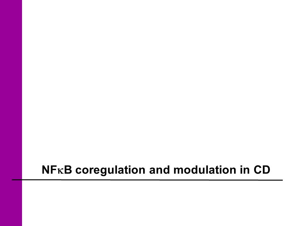 NF  B coregulation and modulation in CD