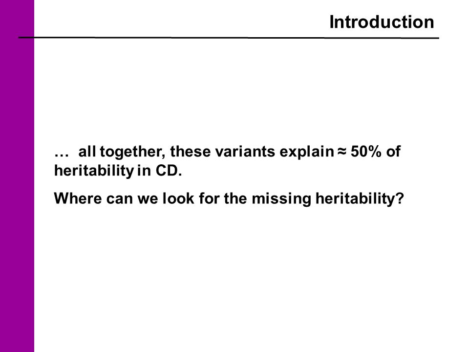 … all together, these variants explain ≈ 50% of heritability in CD.