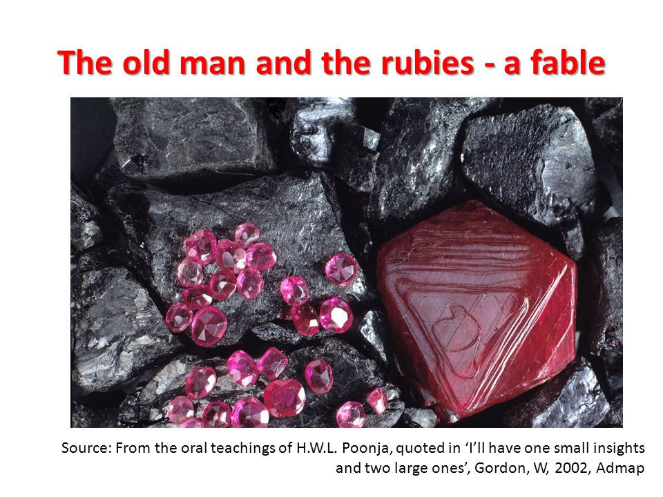 The old man and the rubies - a fable Source: From the oral teachings of H.W.L.