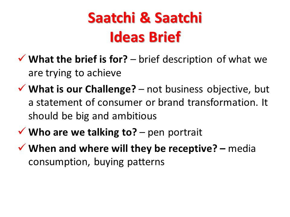 Saatchi & Saatchi Ideas Brief What the brief is for.