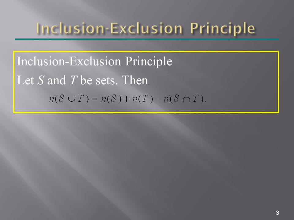  The inclusion-exclusion principle says that the number of elements in the union of two sets is the sum of the number of elements in each set minus the number of elements in their intersection.