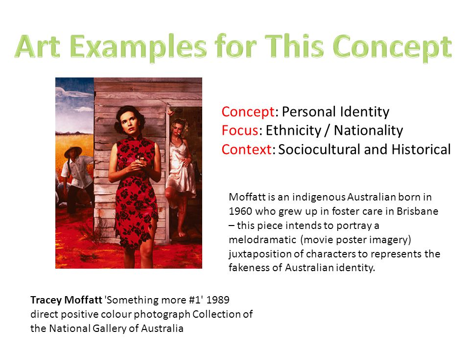Tracey Moffatt 'Something more #1' 1989 direct positive colour photograph Collection of the National Gallery of Australia Concept: Personal Identity F